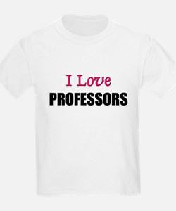 I Love PROFESSORS T-Shirt