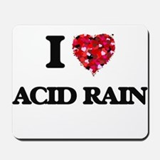 I Love Acid Rain Mousepad