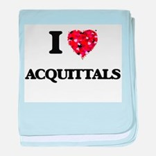 I Love Acquittals baby blanket