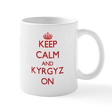 Keep calm and Kyrgyz ON Mugs