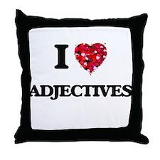 I Love Adjectives Throw Pillow