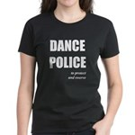 <i>Dance Police</i> Women's Dark T-Shirt
