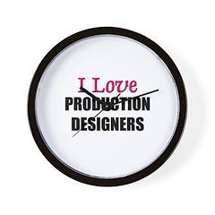 I Love PRODUCTION DESIGNERS Wall Clock