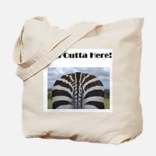 I'm Outta Here Tote Bag