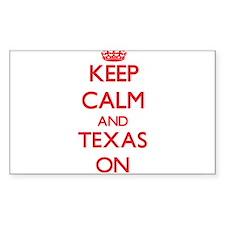 Keep calm and Texas ON Decal