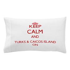Keep calm and Turks & Caicos Island ON Pillow Case