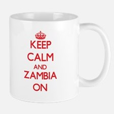 Keep calm and Zambia ON Mugs