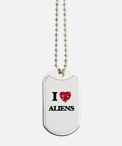 I Love Aliens Dog Tags