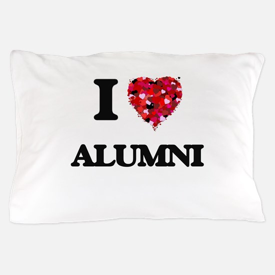 I Love Alumni Pillow Case