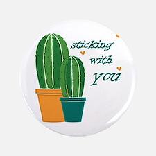 Sticking Wtih You Button