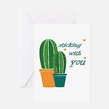 Sticking Wtih You Greeting Cards