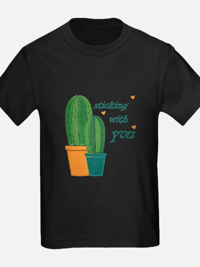 Sticking Wtih You T-Shirt