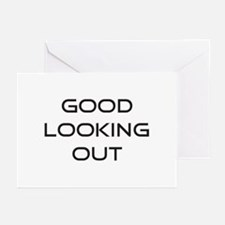 Good Looking Out Greeting Cards
