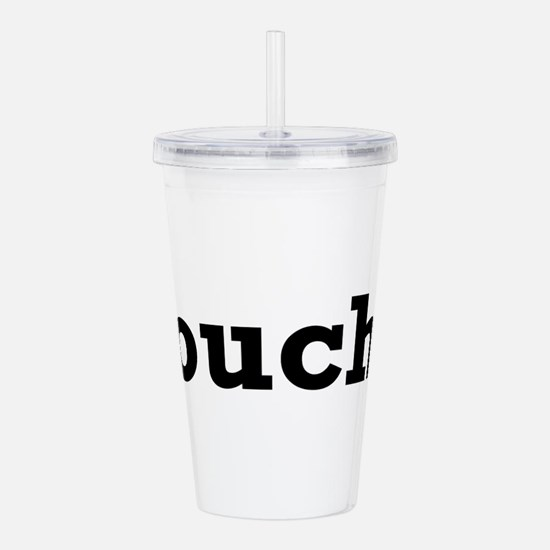 ouch Acrylic Double-wall Tumbler