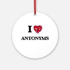 I Love Antonyms Ornament (Round)
