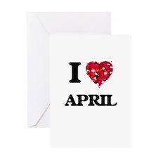 I Love April Greeting Cards