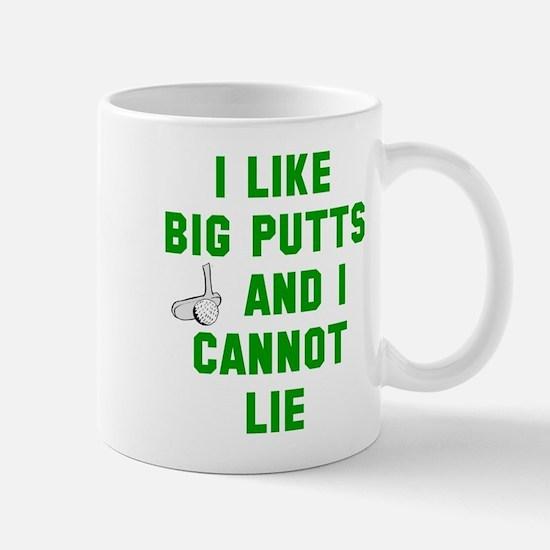 I like big putts and I cannot lie Mug