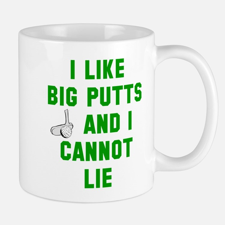I like big putts and I cannot lie Mug