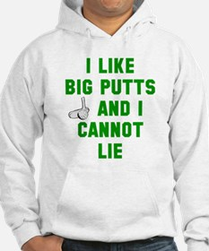 I like big putts and I cannot li Hoodie