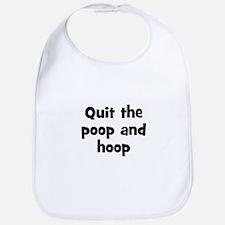 Quit the poop and hoop Bib
