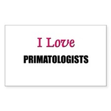 I Love PRIMATOLOGISTS Rectangle Decal