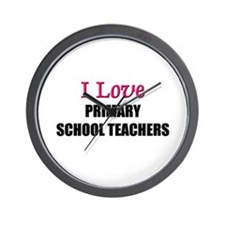 I Love PRIMARY SCHOOL TEACHERS Wall Clock