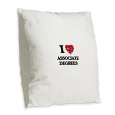 I Love Associate Degrees Burlap Throw Pillow
