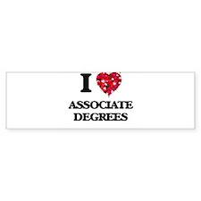 I Love Associate Degrees Bumper Bumper Sticker