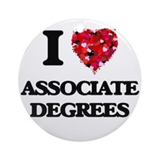 I Love Associate Degrees Ornament (Round)