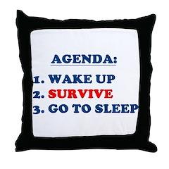 AGENDA TO SURVIVE Throw Pillow
