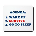 AGENDA TO SURVIVE Mousepad