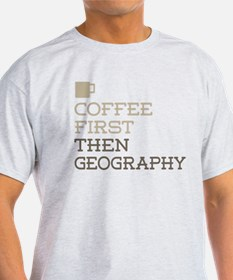 Coffee Then Geography T-Shirt