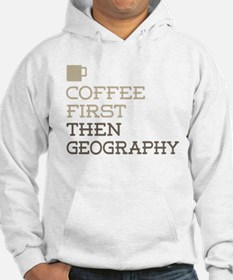 Coffee Then Geography Hoodie