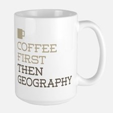 Coffee Then Geography Mugs