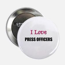"I Love PRESS OFFICERS 2.25"" Button (10 pack)"