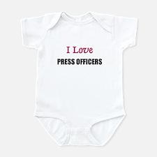 I Love PRESS OFFICERS Infant Bodysuit