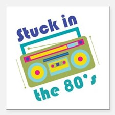 """Stuck In 80s Square Car Magnet 3"""" x 3"""""""