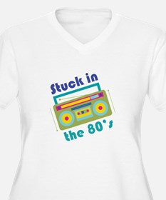 Stuck In 80s Plus Size T-Shirt