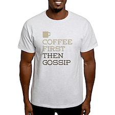 Coffee Then Gossip T-Shirt