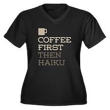 Coffee Then Haiku Plus Size T-Shirt