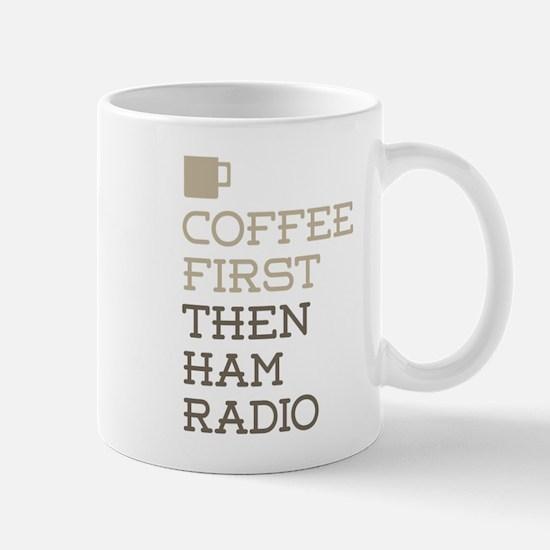 Coffee Then Ham Radio Mugs