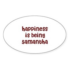 happiness is being Samantha Oval Decal