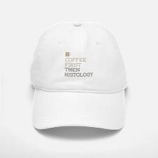 Coffee Then Histology Baseball Baseball Cap