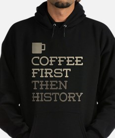 Coffee Then History Hoodie (dark)