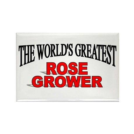 """""""The World's Greatest Rose Grower"""" Rectangle Magne"""