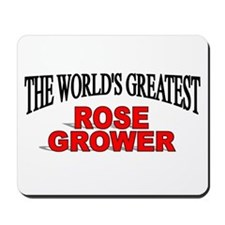 """""""The World's Greatest Rose Grower"""" Mousepad"""