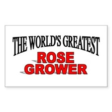 """""""The World's Greatest Rose Grower"""" Decal"""