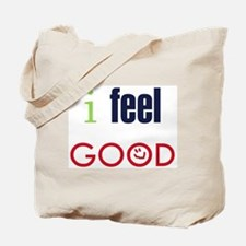 I feel GOOD Tote Bag