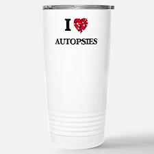 I Love Autopsies Stainless Steel Travel Mug