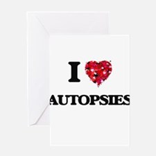 I Love Autopsies Greeting Cards